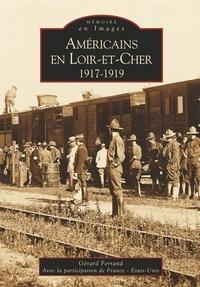 Gérard Ferrand - Américains en Loir-et-Cher - 1917-1919.