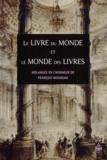 Gérard Ferreyrolles et Laurent Versini - Le livre du monde et le monde des livres - Mélanges en l'honneur de François Moureau.