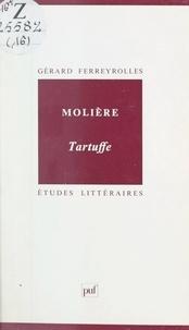 Gérard Ferreyrolles et Daniel Couty - Molière : Tartuffe.