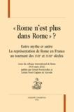 """Gérard Ferreyrolles et Letizia Norci Cagiano de Azevedo - """"Rome n'est plus dans Rome"""" ? - Entre mythe et satire, la représentation de Rome en France au tournant des XVIIe et XVIIIe siècles."""
