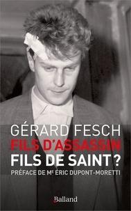 Gérard Fesch - Fils d'assassin, fils de saint ?.