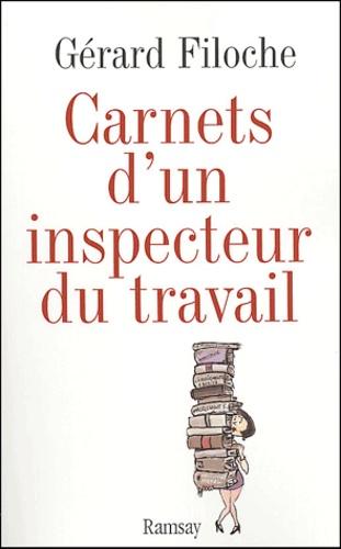Gérard Filoche - Carnets d'un inspecteur du travail.