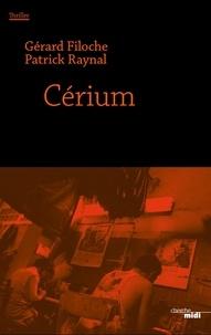 Gérard Filoche et Patrick Raynal - Cérium.