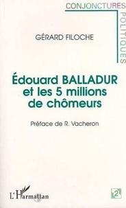 Gérard Filoche - Edouard balladur et les 5 millions de chomeurs.