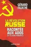 Gérard Filoche - La révolution russe racontée aux ados (et à leurs parents).