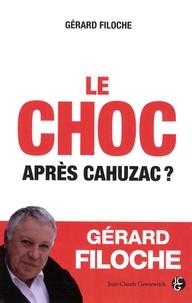 Gérard Filoche - Le choc - Après Cahuzac ?.
