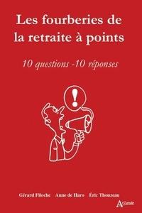 Gérard Filoche et Anne de Haro - Les fourberies de la retraite à points - 10 questions, 10 réponses.