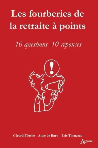 Les fourberies de la retraite à points. 10 questions, 10 réponses