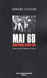 Gérard Filoche - Mai 68 : histoire sans fin - Tome 1, Liquider Mai 68 ? Même pas en rêve !.