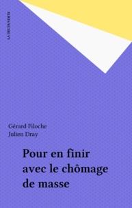 Gérard Filoche - Pour en finir avec le chômage de masse.