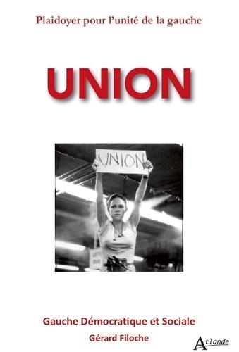 Union. Plaidoyer pour l'unité de la gauche