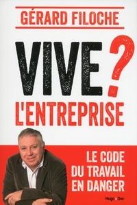 Gérard Filoche - Vive l'entreprise ?.