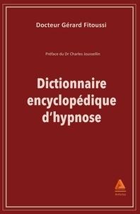 Gérard Fitoussi - Dictionnaire encyclopédique d'hypnose.