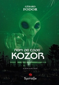 Gérard Fodor - Nom de code : Kozor.