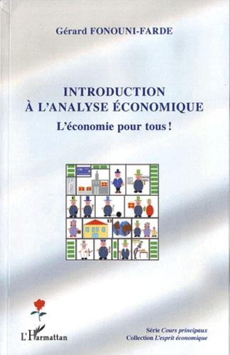 Gérard Fonouni-Farde - Introduction à l'analyse économique - L'économie pour tous !.