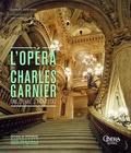Gérard Fontaine - L'opéra de Charles Garnier - Une oeuvre d'art total.
