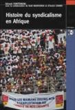 Gérard Fonteneau - Histoire du syndicalisme en Afrique.