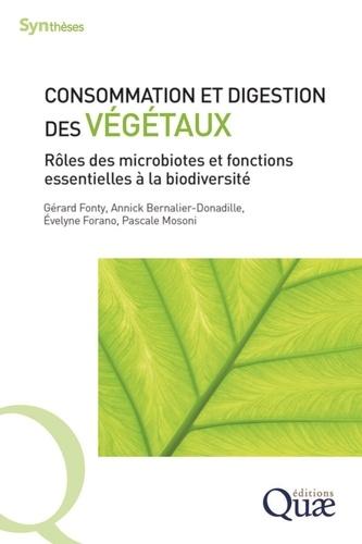 Gérard Fonty et Annick Bernalier-Donadille - Consommation et digestion des végétaux - Rôles des microbiotes et fonctions essentielles à la biodiversité.