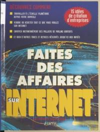 Gérard Foucher et Célia Richard - Faites des affaires sur internet.