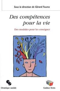Gérard Fourez - Des compétences pour la vie : des modules pour les enseigner.