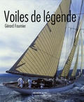 Gérard Fournier - Voiles de légende.