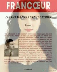 Gérard Francoeur - Les diamants et les cendres.