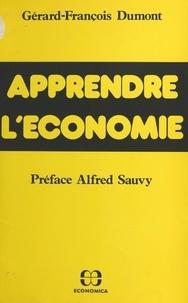 Gérard-François Dumont - Apprendre l'économie.