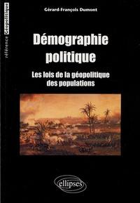 Gérard-François Dumont - Démographie politique - Les lois de la géopolitique des populations.