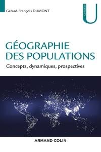 Gérard-François Dumont - Géographie des populations - Concepts, dynamiques, prospectives.