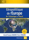 Gérard-François Dumont et Pierre Verluise - Géopolitique de l'Europe - De l'Atlantique à l'Oural.