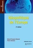 Gérard-François Dumont et Pierre Verluise - Géopolitique de l'Europe.