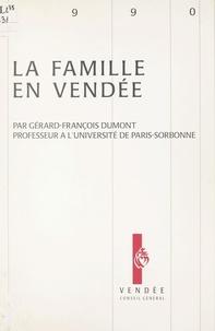 Gérard-François Dumont et Claude Pépratx - La famille en Vendée.
