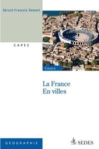 Gérard-François Dumont - La France en villes - CAPES - Nouvelle Question.