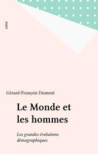 Gérard-François Dumont - Le monde et les hommes - Les grandes évolutions démographiques.