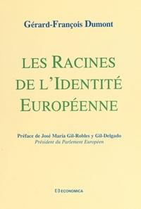 Gérard-François Dumont - Les racines de l'identité européenne.