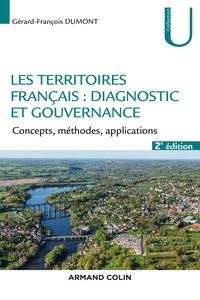 Gérard-François Dumont - Les territoires : diagnostic et gouvernance - 2e éd. - Concepts, méthodes, applications.