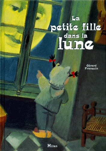Gérard Franquin - La petite fille dans la lune.