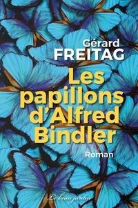 Gérard Freitag - Les papillons d'Alfred Bindler.