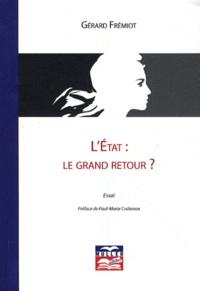 Gérard Frémiot - L'Etat : le grand retour ?.
