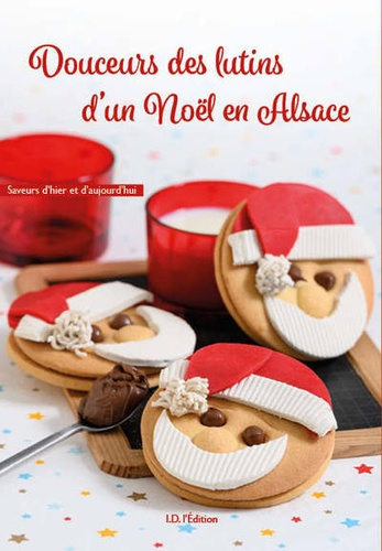 Douceurs des lutins d'un Noël en Alsace
