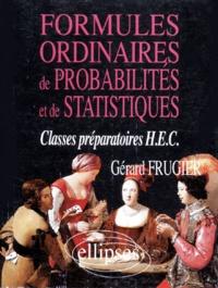 Gérard Frugier - Formules ordinaires de probabilités et de statistiques - Classes préparatoires HEC.
