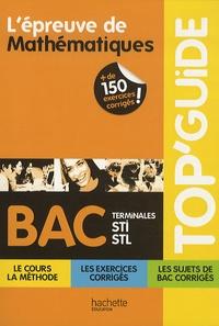 Gérard Frugier et Michel Le Bars - L'épreuve de Mathématiques Bac, Terminales STI-STL.