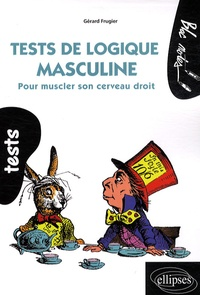 Gérard Frugier - Tests de logique - Pour muscler son cerveau droit.