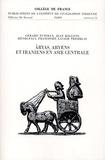 Gérard Fussman et Jean Kellens - Aryas, Aryens et Iraniens en Asie Centrale.