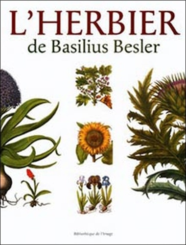 Gérard-G Aymonin et Basilius Besler - L'herbier de Basilius Besler.