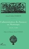 Gérard-Gabriel Marion - L'administration des finances en Martinique : 1679-1790.