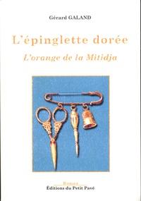 Gérard Galand - L'épinglette dorée - L'orange de la Mitidja.