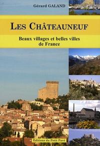 Gérard Galand - Les Châteauneuf - Beaux villages et belles villes de France.