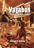 Gérard Galès - Vagabon - Scènes d'une survie ordinaire.