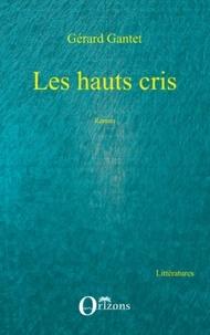 Gérard Gantet - Les hauts cris.